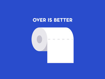 Fact 1: Over Is Better better under over roll paper toilet fact
