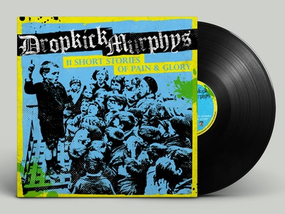 Dropkick Murphys - 11 Short Stories of Pain & Glory vinyl album art punk rock dropkick murphys album design album cover