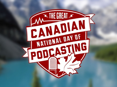 The Great Canadian National Day Of Podcasting. badge shield canada podcast maple leaf microphone