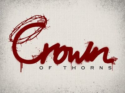 Crown Of Thorns type logo identity typography banner hand drawn