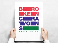Broken Crayons Still Color - Typographic Poster