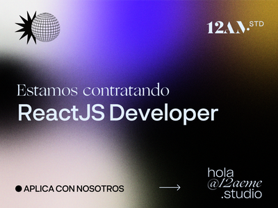 Now Hiring! ReactJS Developer product development technology innovation studio multidisciplinary 12aemestudio el salvador hiring developer reactjs