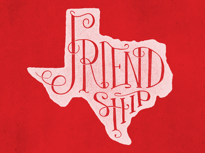 Friendship red hand lettered lettered friendship tx texas state motto state usa