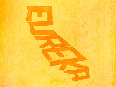 Eureka Variation eureka california ca state motto state lettering hand lettering