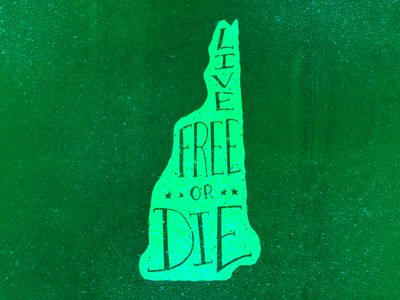 Live Free or Die live free or die state motto state hand lettering lettering new hampshire nh