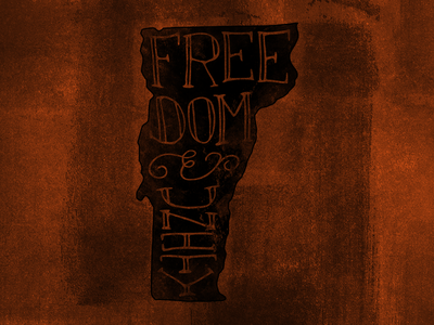 Freedom and Unity usa vt vermont state motto state brown lettered hand lettered unity freedom