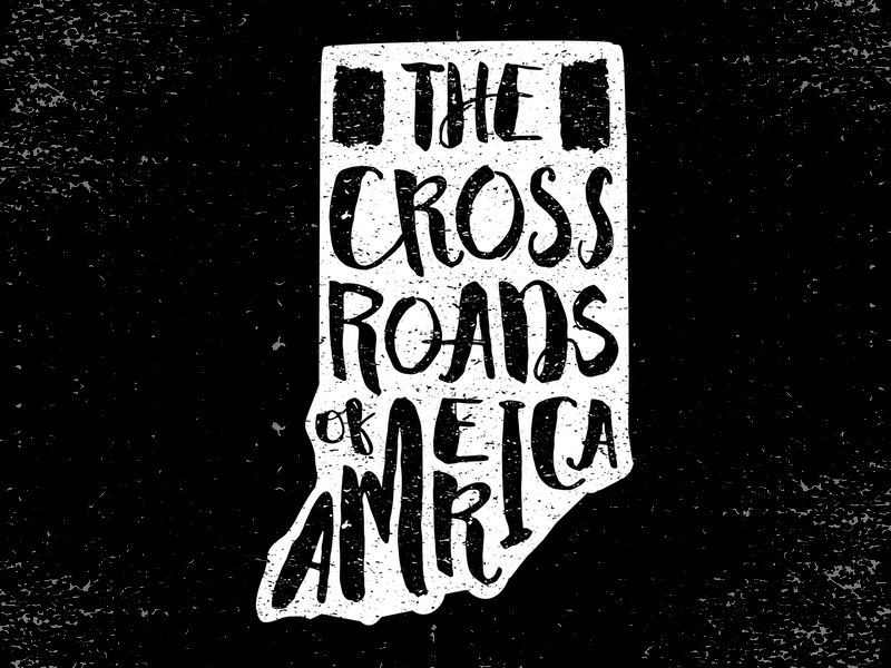 The Crossroads of America state motto hand lettered usa state lettered america crossroads indiana in