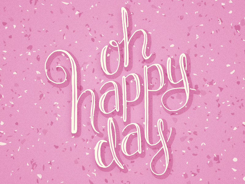 Oh Happy Day handlettering illustration script custom lettering lettering happy