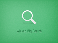 Wicked Big Search