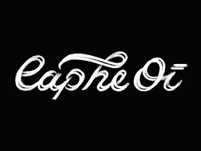 Caphe Oi vietnamese coffee chalk sketch ipad vietnam script swash typography type lettering coffee cafe