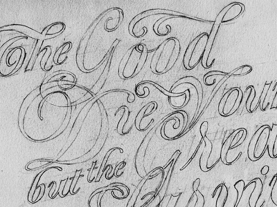 Good Die Young Sketch sketch pencil type typography hand made