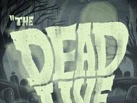 The Dead Live...Again!
