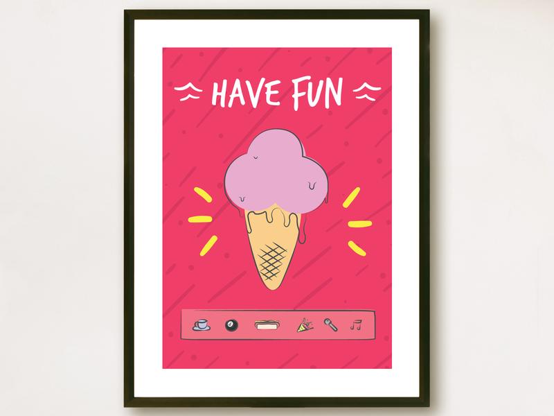Poster: Have fun values ice cream fun illustration