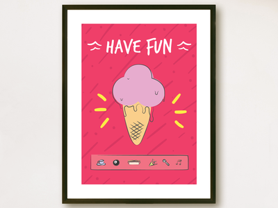 Poster: Have fun values ice cream fun illustration