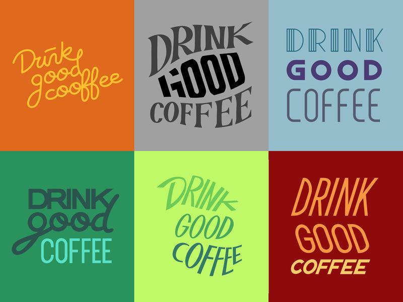 Drink Good Coffee handmade handlettering design letter color palette color coffee good drink procreate typography lettering