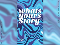 Whats Your's Story
