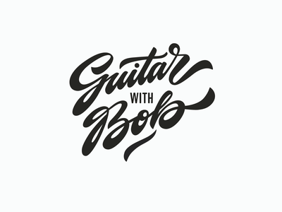 Guitar With Bob vintage bold fat unique personal identity handwritten brushlettering guitarwithbob guitar branding graphic design logo custom calligraphy script flow type lettering