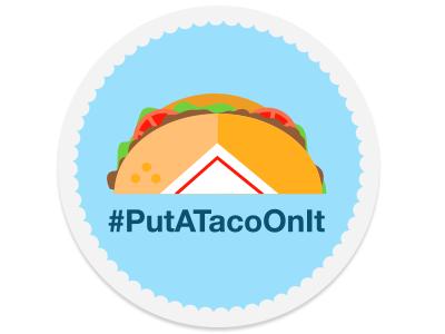 #PutATacoOnIt