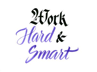 Work hard & smart
