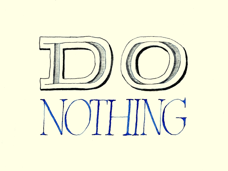 Do nothing advice lettering calligraphy