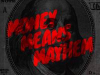 Money Means Mayhem