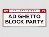 Ad Ghetto Block Party Lockup