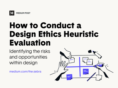 How to Conduct a Design Ethics Heuristics Evaluation design ethics opportunities risks heuristics design ethics