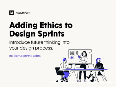 Medium Post – Adding Ethics to Design Sprints