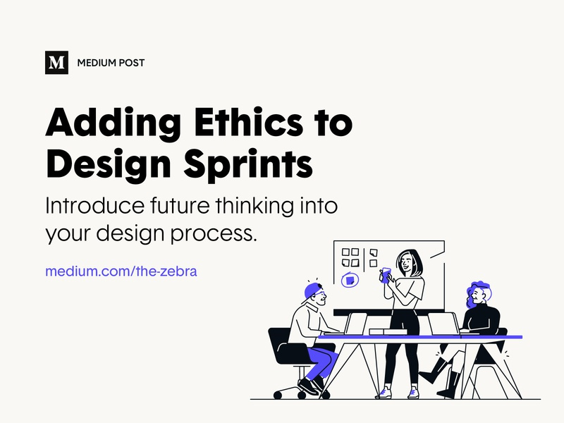 Medium Post – Adding Ethics to Design Sprints ux process medium insurance design sprint ethics