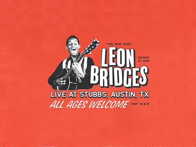 Leon Bridges content creation layout type design print design music show flyer music art leon bridges flyer