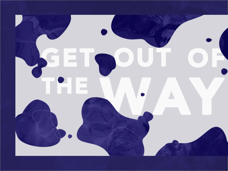 Get out of the way presentation layout slide shapes liquid purple typography