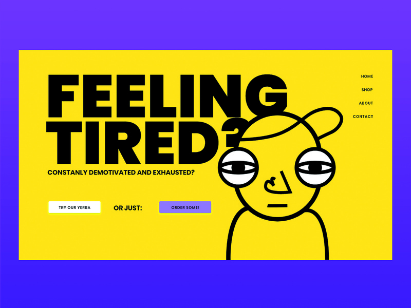 Feeling tired?