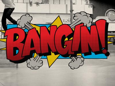 Bangin! Logotype Update