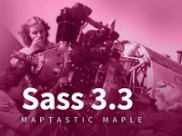 Sass 3.3 Maptastic Maple