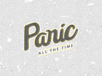 Panic All the Time