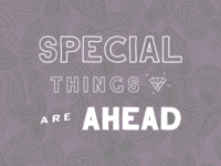 Special Things Are Ahead