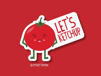 Lets Ketchup funny punny pun ketchup vector emily dumas tomato