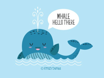 Whale Hello There emily dumas vector pun lettering ocean nautical whale