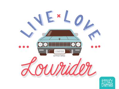 Live, Love, Lowrider