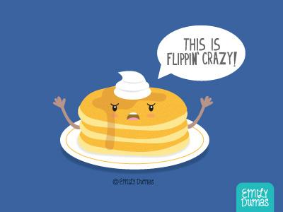 This is Flippin Crazy! | ©Emily Dumas emily dumas pancakes breakfast punny vector food illustration food pun pun