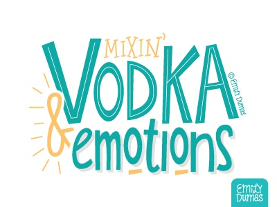 Mixin' Vodka & Emotions