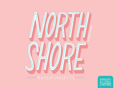 North Shore emily dumas massachusetts pink north shore handlettering lettering vector illustrator