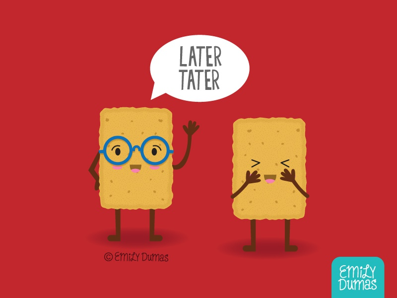 Later Tater emily dumas snack on the bright side punny tater tots tater food pun vector illustrator