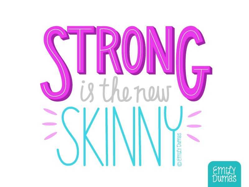 Strong is the new Skinny emily dumas strong is the new skinny girl power strong handlettering lettering vector illustrator