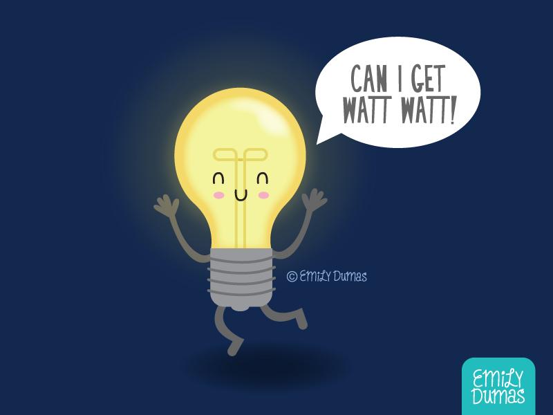 Can I Get a Watt Watt?! emily dumas bulb on the bright side pun intended lightbulb idea pun vector illustrator