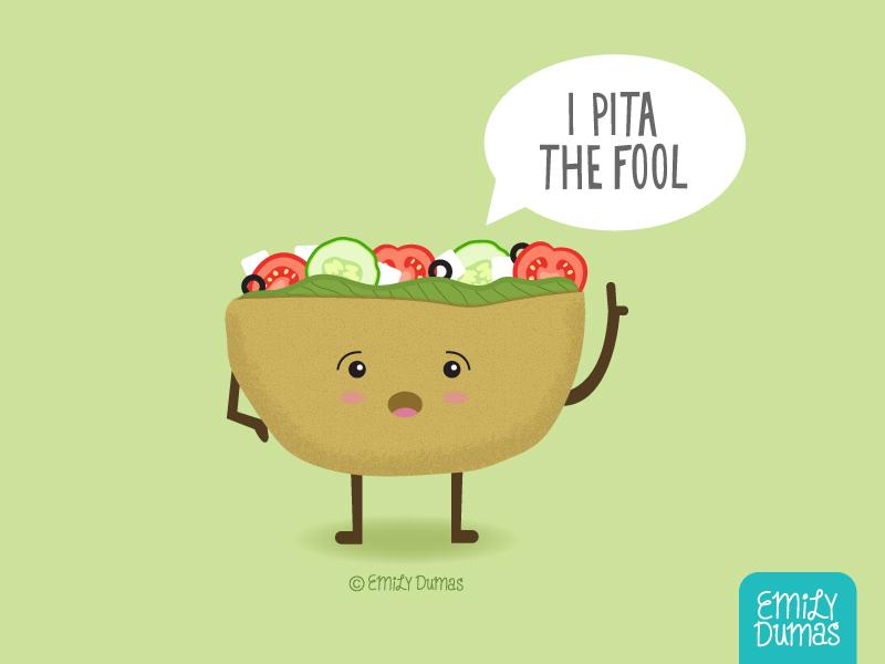 I Pita The Fool emily dumas pita on the bright side pun intended sandwich pita bread pun vector illustrator