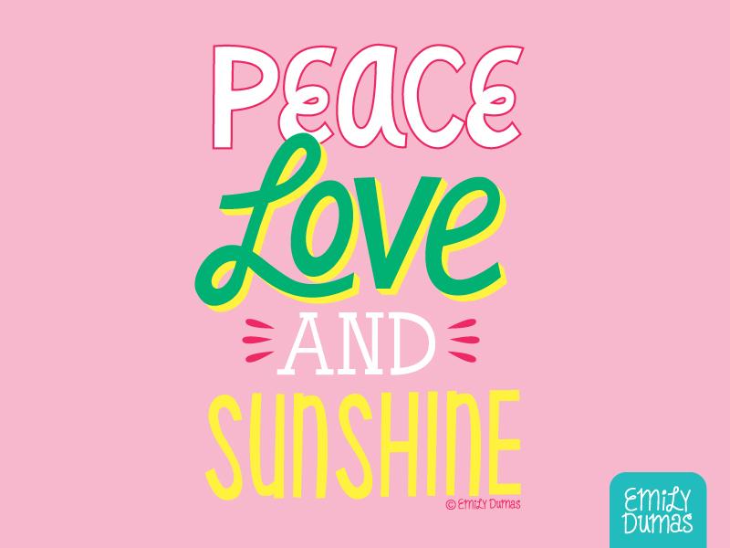 Peace Love And Sunshine emily dumas sunshine love peace handlettering lettering vector illustrator