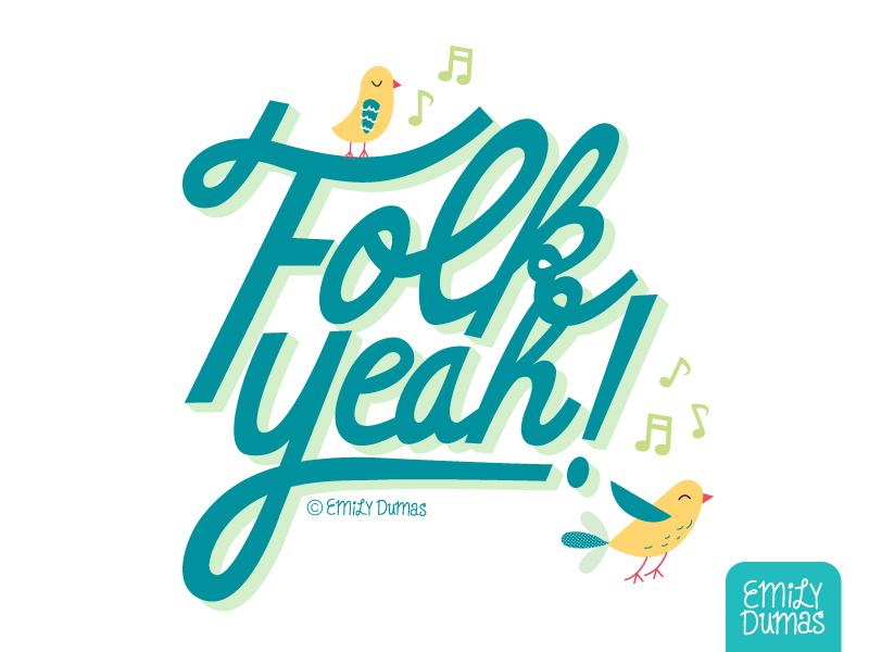 Folk Yeah! emily dumas notes music birds folk music handlettering lettering vector illustrator