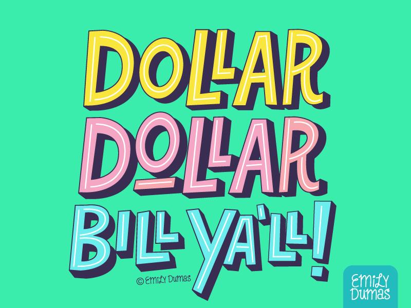 Dollar Dollar Bill Ya'll! wu-tang hip hop lettering handlettering emily dumas illustrator illustration