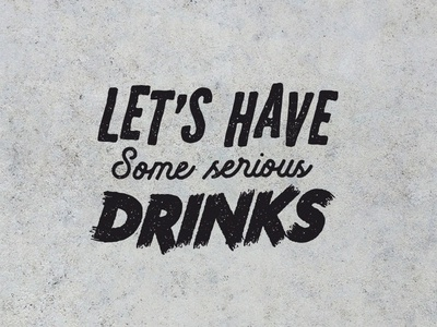 Let's have some serious drinks !